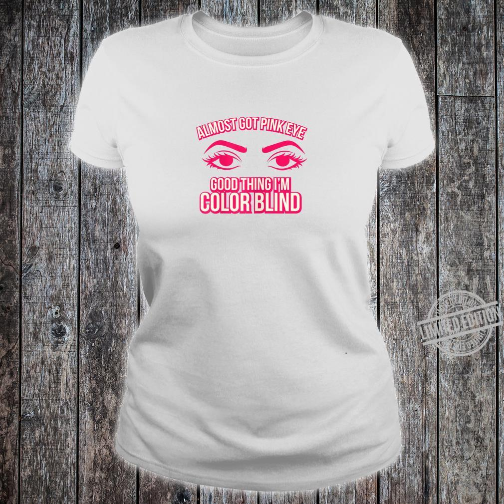 Womens Color Blindness Pink Eye Shirt ladies tee