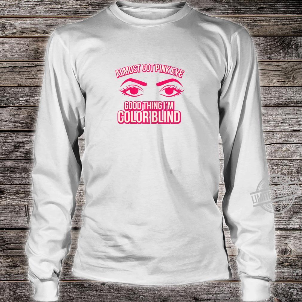 Womens Color Blindness Pink Eye Shirt long sleeved