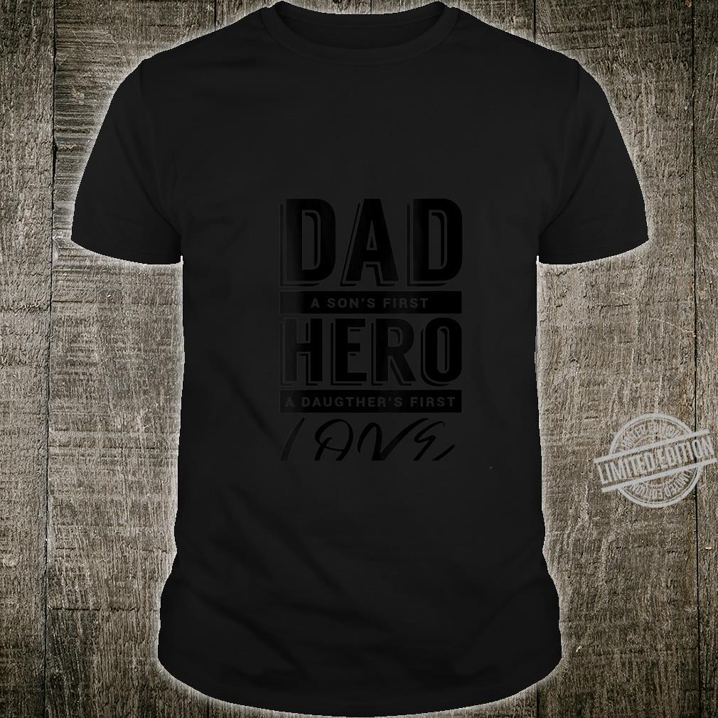 Womens Dad a son's first Hero A Daughter's first Love Proud Shirt