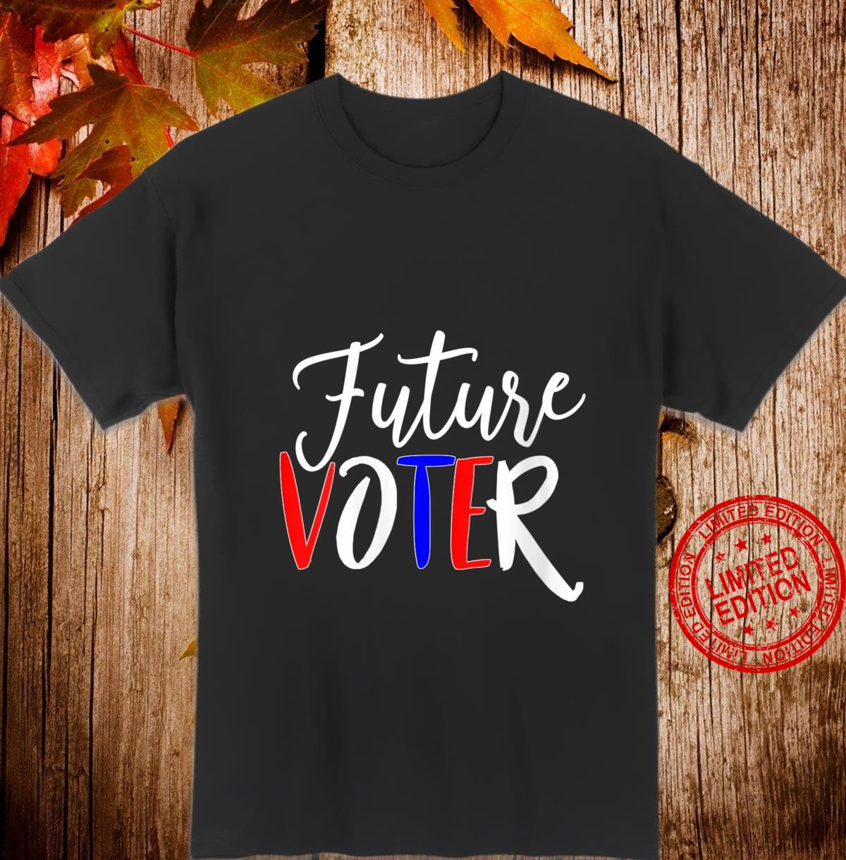 Womens Future Voter Shirt Politics Voting Elections Vote Shirt