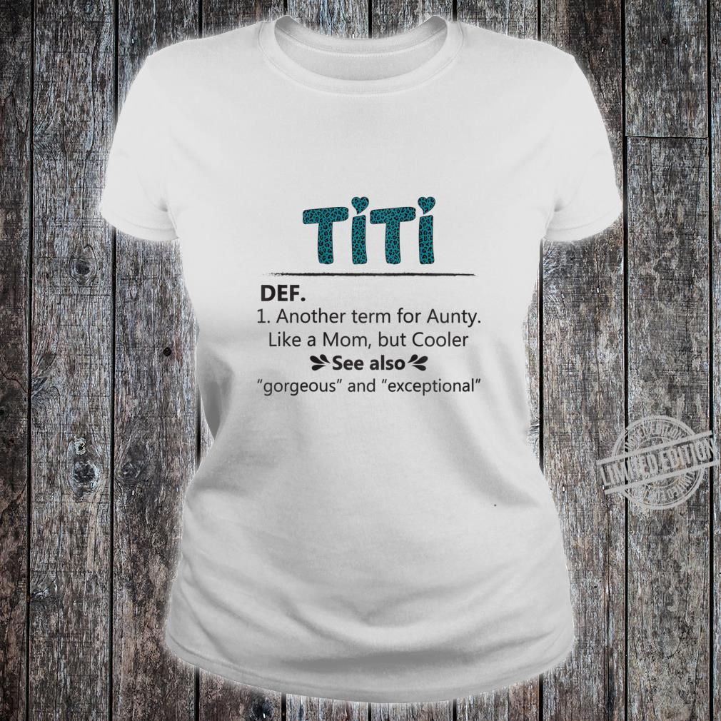 Womens Titi Another Term For Aunty Like A Mom But Cooler Shirt ladies tee