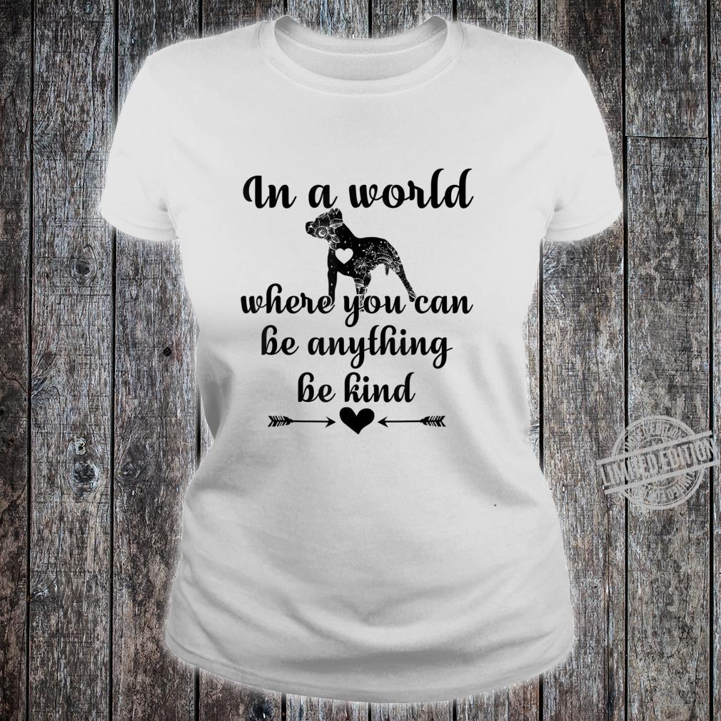 You Can Be Anything Be Kind Dog Shirt ladies tee